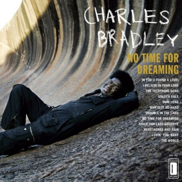 Charles Bradley Featuring The Sounds Of Menahan Street Band - No Time For Dreaming // LP neuf