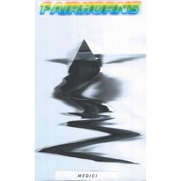 Fairhorns - MEDICI // K7 neuf