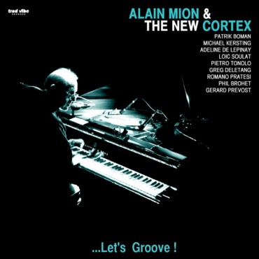 Alain Mion & The New Cortex -  ...Let's Groove ! // LP neuf