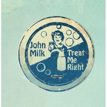 John Milk - TreatMe Right // LP neuf