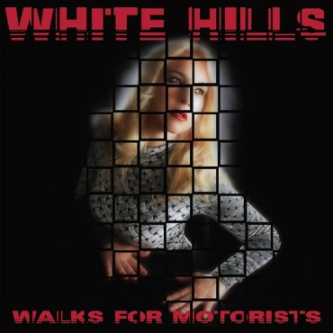 White Hills - Walks For Motorists  // LP+7'' neufs