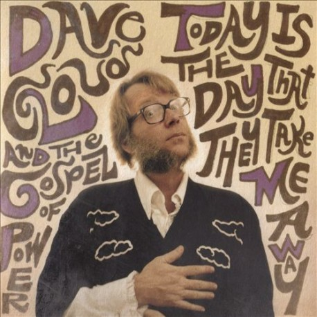Dave Cloud And The Gospel Of Power - Today Is The Day That They Take Me Away // LP neuf
