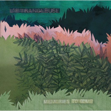 L'Etrangleuse - Memories To Come // LP neuf
