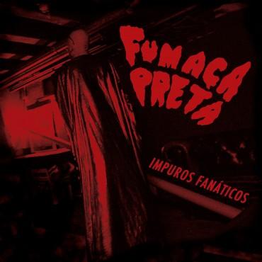 Fumaca Preta - Impuros Fanáticos // LP neuf