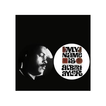Albert Ayler - My Name is Albert Ayler // LP neuf