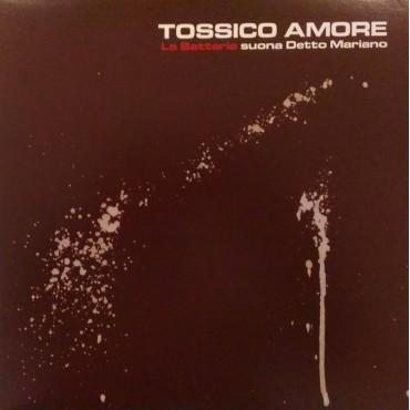 La Batteria - Tossico Amore // LP neuf