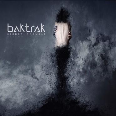 Bak TraK - Hidden Trouble // CD neuf
