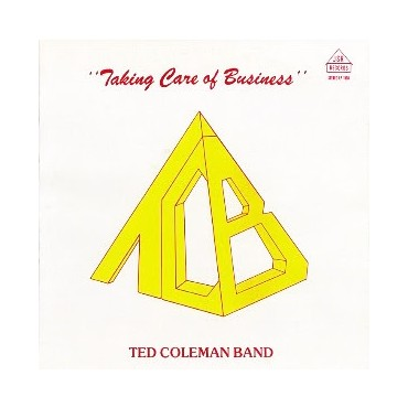 Ted Coleman Band - Taking Care Of Business // LP neuf