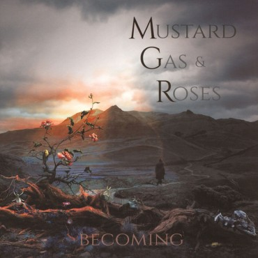 Mustard Gas & Roses - Becoming // LP neuf