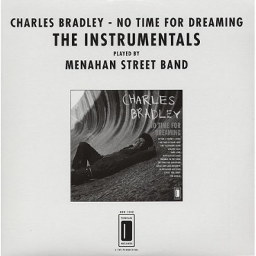 Charles Bradley - No Time For Dreaming-THE INSTRUMENTALS // LP neuf