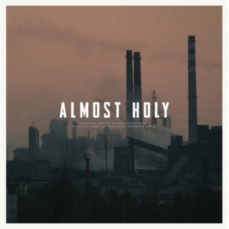 Atticus Ross, Leopold Ross , And Bobby Krlic - Almost Holy (Original Motion Picture Soundtrack) // LP