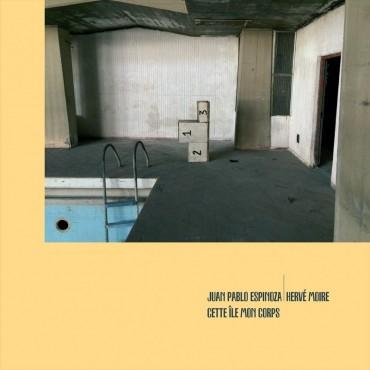 Juan Pablo Espinoza/Hervé Moire - Cette Île Mon Corps // LP