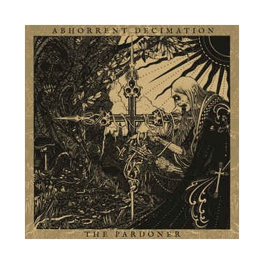 Abhorrent Decimation - The Pardoner // LP