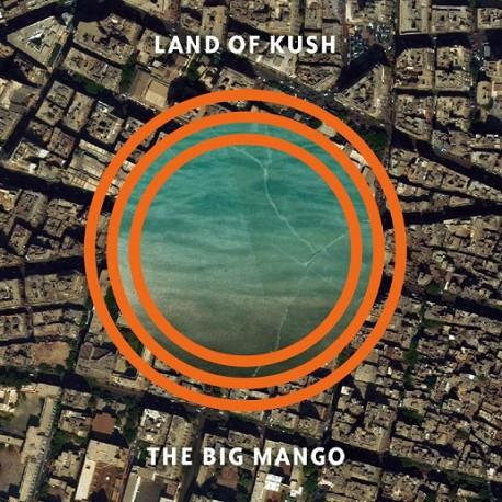 """Land Of Kush """"The Big Mango"""" // LP neuf"""