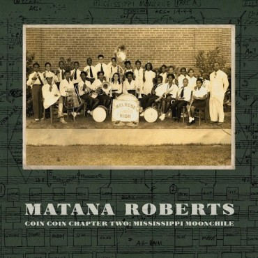 "Matana Roberts ""COIN COIN Chapter Two / Mississippi Moonchile"" // LP neuf"
