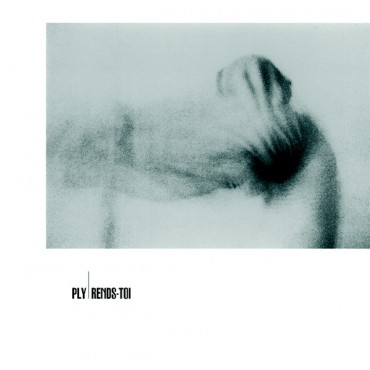 PLY  (Mathias Delplanque, Guillaume Ollendorff) - Rends-toi // LP