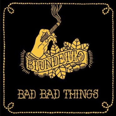 Blundetto - Bad Bad Things // 2LP