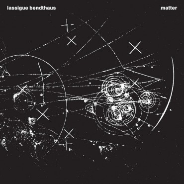 Lassigue Bendthaus - Matter // LP neuf