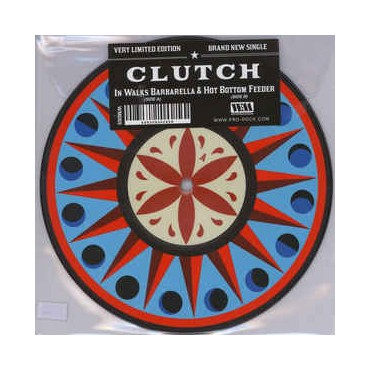 Clutch - In Walks Barbarella b/w Hot Bottom Feeder // Ltd 7""