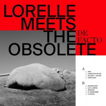 Lorelle Meets The Obsolete - De Facto // Ltd red LP