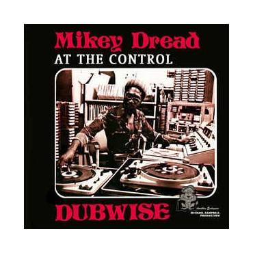 Mikey Dread - Dread At The Control Dubwise // red ltd LP