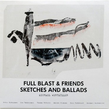 Full Blast And Friends - Sketches and Ballads // LP neuf
