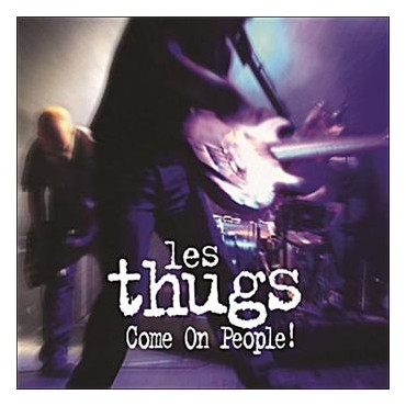 Les Thugs - Come On, People! // LP