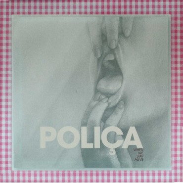 Poliça - When We Stay Alive // Ltd clear LP