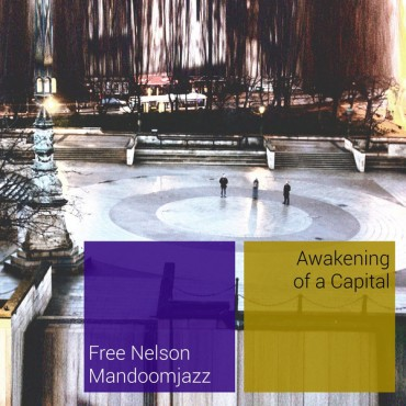 Free Nelson Mandoomjazz - Awakening Of A Capital // LP