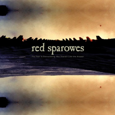 Red Sparowes - The Fear Is Excruciating, But Therein Lies The Answer // Colored LP