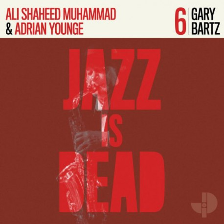 Gary Bartz, AShaheed Muhammad & Adrian Younge - Jazz Is Dead V6 // LP