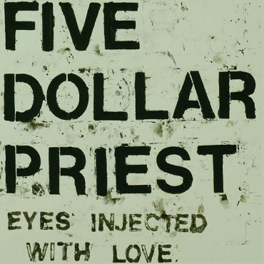 Five Dollar Priest - Eyes Injected With Love // LP neuf