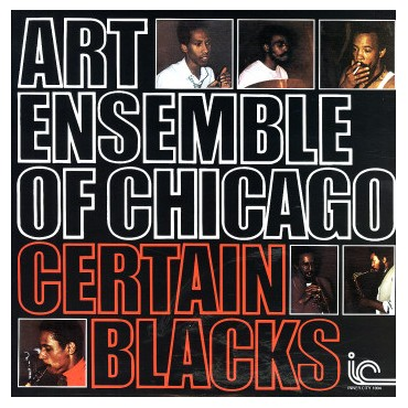 Art Ensemble Of Chicago - Certain Blacks // LP neuf