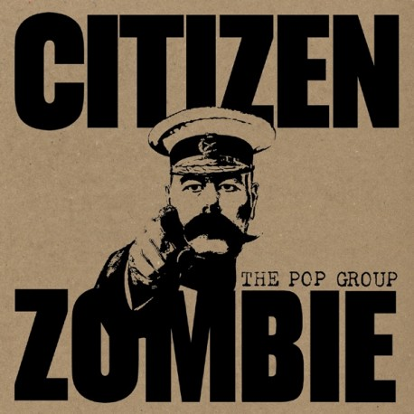 The Pop Group - Citizen Zombie // LP neuf