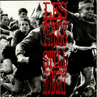 Les Thugs - Still Hungry / Still Angry // LP neuf