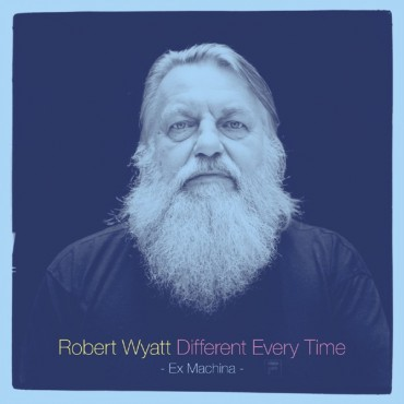 Robert Wyatt -Different Every Time / Volume 1 // 2LP neufs